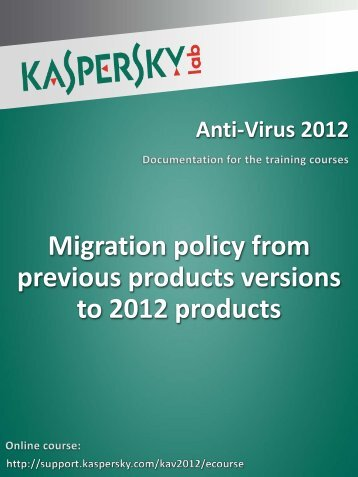 Migration policy from previous products versions to ... - Kaspersky Lab