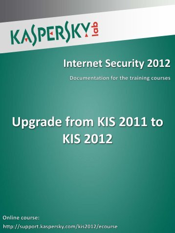 Upgrade from KIS 2011 to KIS 2012 - Kaspersky Lab