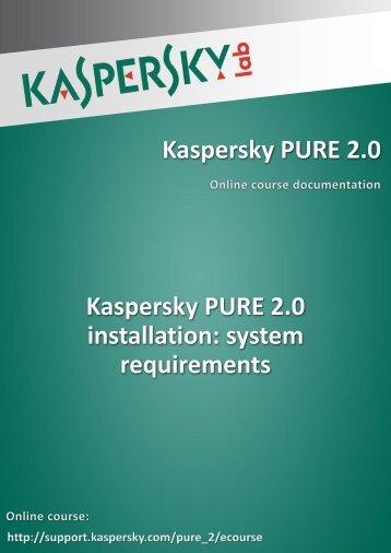 Kaspersky PURE 2.0 Kaspersky PURE 2.0 installation: system ...