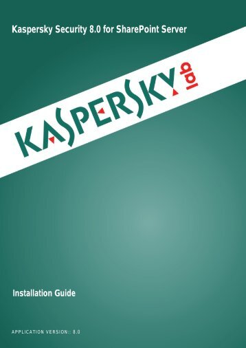 Kaspersky Security 8.0 for SharePoint Server - Kaspersky Lab