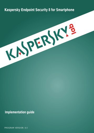 Kaspersky Endpoint Security 8 for Smartphone Implementation guide