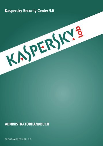 Kaspersky Security Center 9.0 - Kaspersky Lab
