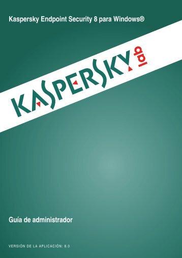 Kaspersky Endpoint Security 8 for Windows® - Kaspersky Lab