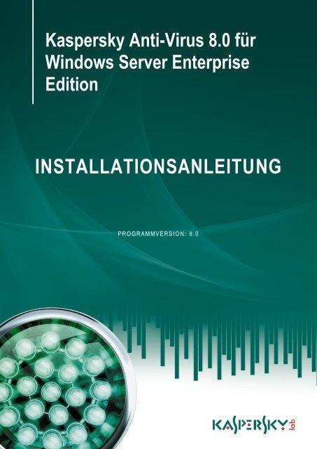 Kaspersky Anti-Virus 8.0 für Windows Server ... - Kaspersky Lab
