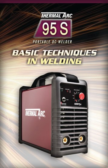 Thermal Arc 95 S Brochure Click here to receive your free copy.
