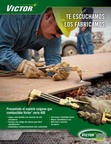 TE ESCUCHAMOS. LOS FABRICAMOS. - Victor Technologies