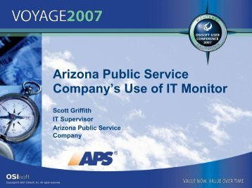 Arizona Public Service Company's Use of IT Monitor - OSIsoft
