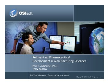 Reinventing Pharmaceutical Development & Manufacturing ... - OSIsoft