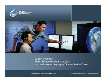 OSIsoft Overview EMEA- Europe Middle East Africa Martin Otterson ...