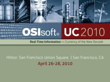 UC 2010 Data Access and Business Integration - OSIsoft