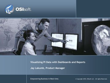 Visualizing PI Data with Dashboards and Reports - OSIsoft