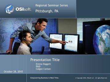 Presentation Title Pittsburgh, PA - OSIsoft