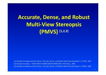 Accurate, Dense, and Robust Multi-View Stereopsis (PMVS) [1,2,3]