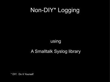 Non-DIY* Logging
