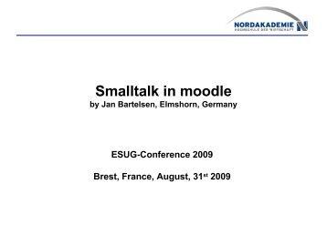 Smalltalk in moodle - ESUG 2009