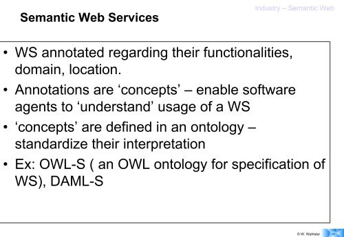 Web Services Web Service = Interface for the net access to ...
