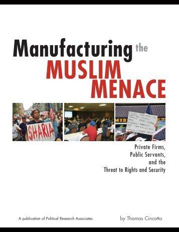 Manufacturing the Muslim Menace - Political Research Associates
