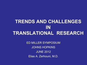 trends and challenges in translational research - Johns Hopkins ...