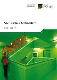 Sächsisches Archivblatt 1-2012 - Archivwesen - Freistaat Sachsen