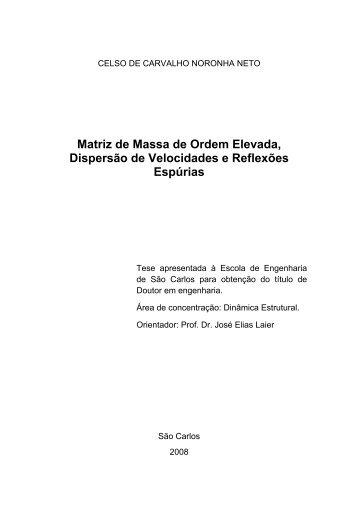 Matriz de Massa de Ordem Elevada, Dispersão de Velocidades e ...