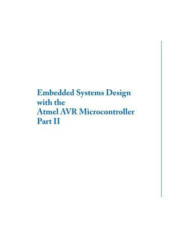 Embedded Systems Design with the Atmel AVR Microcontroller Part II