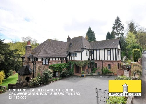 orchard lea, old lane, st. johns, crowborough, east sussex, tn6 1rx ...