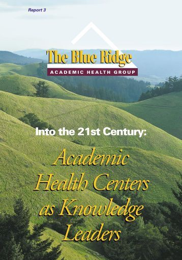 Into the 21st Century: Academic Health Centers as Knowledge ...