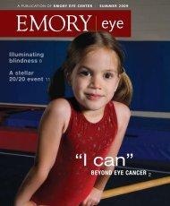 A publicAtion of Emory EyE CEntEr | SummEr 2009 - Woodruff ...