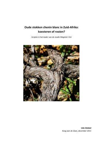 Oude stokken chenin blanc in Zuid-Afrika: koesteren of rooien?