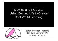 MUVEs and Web 2.0: Using Second Life to Create Real World ...