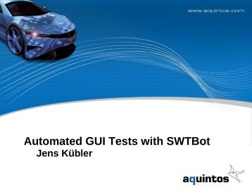 Automated GUI Tests with SWTBot