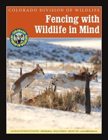 Fencing With Wildlife In Mind brochure - Colorado Division of Wildlife