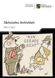 Sächsisches Archivblatt 1-2011 - Archivwesen - Freistaat Sachsen
