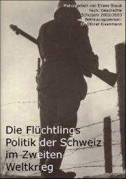 Eliane Staub - Die Flüchtlingspolitik der Schweiz im Zweiten Weltkrieg