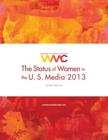 The Status of Women in the U. S. Media 2013
