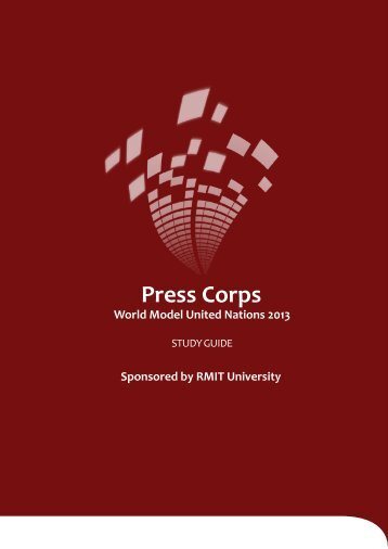 Press Corps Study Guide - World Model United Nations