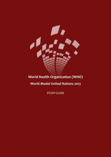 WHO Study Guide - World Model United Nations