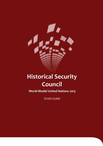 Historical Security Council Study Guide - World Model United Nations