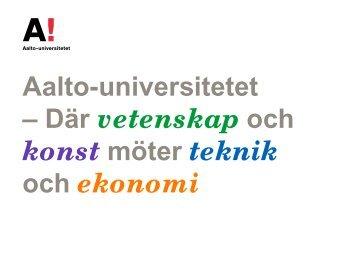 Aalto-universitetet – Där vetenskap och konst möter teknik och ...