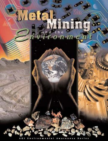 Metal Mining and the Environment - American Geological Institute