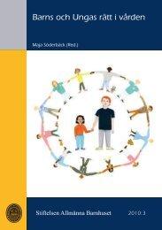 Barns och Ungas rätt i vården - Stiftelsen Allmänna Barnhuset
