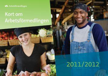 Kort om Arbetsförmedlingen 2011/2012