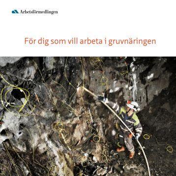 Broschyr - För dig som vill arbeta i gruvnäringen - Arbetsförmedlingen