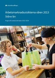 Arbetsmarknadsprognos Skåne 2013 och 2014 - Arbetsförmedlingen