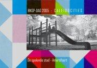 BNSP-DAG 2005 : CALEIDOCITIES De spelende ... - Architectenweb