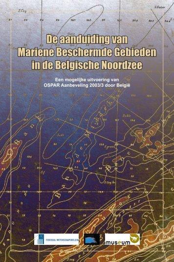 De aanduiding van Mariene Beschermde Gebieden in de Belgische ...