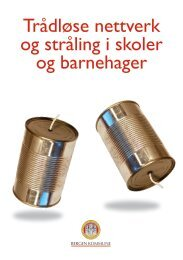 Trådløse nettverk og stråling i skoler og ... - Bergen kommune