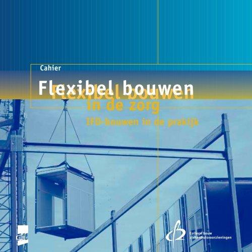 Cahier Flexibel Bouwen In De Zorg College Bouw