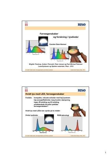 1 Farveegenskaber og forskning i lysdioder Hvidt lys med LED ...