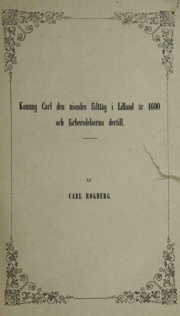 Konung Carl ilen nioniles fältläi) i Liiaiid är 1600 och fiirbcreilelserna ...